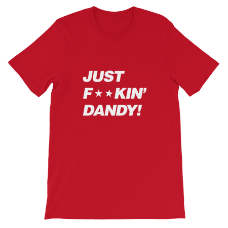 Just f**kin' Dandy t-shirt